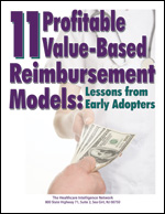 11 Profitable Value-Based Reimbursement Models: Lessons from Early Adopters