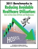 2011 Benchmarks in Reducing Avoidable Healthcare Utilization: Data to Drive Down ER Visits and Readmissions
