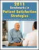2011 Benchmarks in Patient Satisfaction Strategies: Improving the Healthcare Consumer Experience