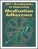 2011 Benchmarks in Improving Medication Adherence
