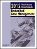 2012 Healthcare Benchmarks: Embedded Case Management