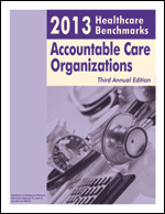 2013 Healthcare Benchmarks: Accountable Care Organizations