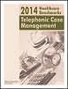 2014 Healthcare Benchmarks: Telephonic Case Management