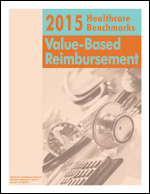 Pre-publication discount on 2015 Healthcare Benchmarks: Value-Based Reimbursement
