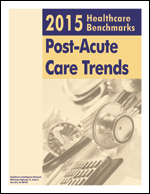 Pre-publication discount on 2015 Healthcare Benchmarks: Post-Acute Care Trends