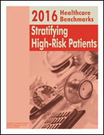 Pre-publication discount on 2016 Healthcare Benchmarks: Stratifying High-Risk Patients