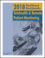 2018 Healthcare Benchmarks: Telehealth and Remote Patient Monitoring