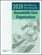 2020 Healthcare Benchmarks: Accountable Care Organizations