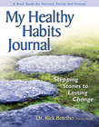 Motivate Healthy Habits Journal: Stepping Stones to Lasting Change