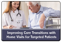 A Leading Care Transitions Model: Addressing Social Health Determinants Through Targeted Home Visits