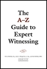 The A to Z Guide to Expert Witnessing