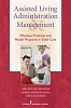Assisted Living Administration and Management, Effective Practices and Model Programs in Elder Care