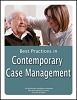 Best Practices in Contemporary Case Management