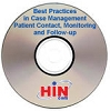 Best Practices in Case Management Patient Contact, Monitoring and Follow-up, a 45-minute webinar on August 25, 2010. Archive Version