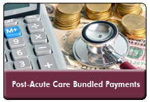 Bundled Payments for Post-Acute Care: Four Critical Paths To Success