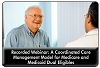 Care Coordination for Dual Eligibles: A Results-Oriented Approach, a December 6th, 2012 webinar, available for replay