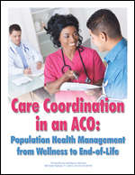Pre-publication discount on Care Coordination in an ACO: Population Health Management from Wellness to End-of-Life