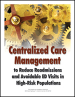 Pre-publication discount on Centralized Care Management to Reduce Readmissions and Avoidable ED Visits in High-Risk Populations