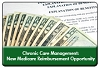 Chronic Care Management Medicare Reimbursement: New Revenue Opportunities for Care Coordination, a 45-minute webinar on November 19, 2014, now available for replay