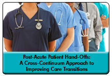 Cross-Continuum Care Transitions: A Standardized Approach to Post-Acute Patient Hand-Offs