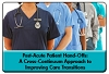 Cross-Continuum Care Transitions: A Standardized Approach to Post-Acute Patient Hand-Offs, a 45-minute webinar on February 26, 2015, now available for replay
