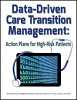 Data-Driven Care Transition Management: Action Plans for High-Risk Patients