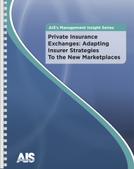 Private Insurance Exchanges: Adapting Insurer Strategies to the New Marketplaces