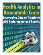 Pre-publication discount on Health Analytics in Accountable Care: Leveraging Data to Transform ACO Performance and Results