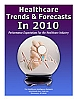 Healthcare Trends & Forecasts in 2010: Performance Expectations for the Healthcare Industry