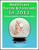 Healthcare Trends & Forecasts in 2011: Performance Expectations for the Healthcare Industry
