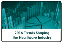 Trends Shaping the Healthcare Industry in 2016: A Strategic Planning Session