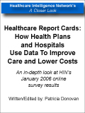 Healthcare Report Cards: How Health Plans and Hospitals Use Data To Improve Care and Lower Costs