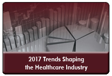 Trends Shaping the Healthcare Industry in 2017: A Strategic Planning Session