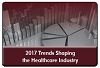 Trends Shaping the Healthcare Industry in 2017: A Strategic Planning Session, a 45 minute-webinar on November 17, 2016, now available for replay