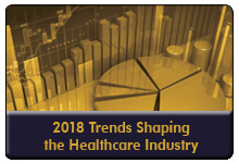 Trends Shaping the Healthcare Industry in 2018: A Strategic Planning Session