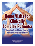 Pre-publication discount on Home Visits for Clinically Complex Patients: Targeting Transitional Care for Maximum Outcomes and ROI
