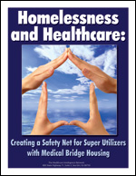 Homelessness and Healthcare: Creating a Safety Net for Super Utilizers with Medical Bridge Housing
