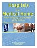 Hospitals in a Medical Home: Partners in Enhancing Access, Health Status and Cost Avoidance