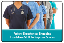 Improving the Patient Experience: Engaging Front-line Staff for a System-Wide Action Plan