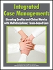 Integrated Case Management: Elevating Quality and Clinical Metrics with Multidisciplinary Team-Based Care