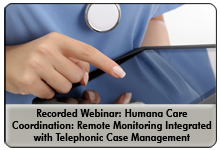 Integrating Mobile Health Remote Patient Monitoring with Telephonic Care Management for Improved Care Coordination Results