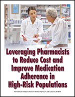 Pre-publication discount on Leveraging Pharmacists to Reduce Cost and Improve Medication Adherence in High-Risk Populations
