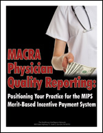 MACRA Physician Quality Reporting: Positioning Your Practice for the MIPS Merit-Based Incentive Payment System