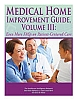 Medical Home Improvement Guide Vol. III: Even More FAQs on Patient-Centered Care