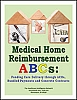 Medical Home Reimbursement ABCs: Funding Care Delivery through ACOs, Bundled Payments and Concrete Contracts