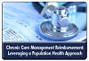 Medicare Chronic Care Management Billing: Leveraging Population Health Management for Successful Claim Submission, a 45-minute webinar on May 21, 2015, now available for replay
