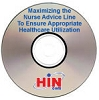 Maximizing the Nurse Advice Line To Ensure Appropriate Healthcare Utilization, a 45-minute webinar on January 6, 2011. Archive Version