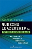 Nursing Leadership for Patient-Centered Care: Authenticity, Presence, Intuition, Expertise