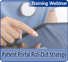 Patient Portal Roll-Out Strategy: Activating and Engaging Patients in Self-Care and Population Health