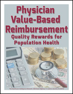 Physician Value-Based Reimbursement: Quality Rewards for Population Health